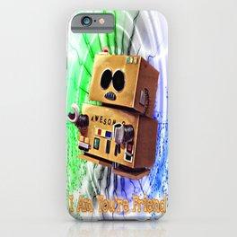 I Am You're Friend iPhone Case