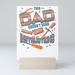 Funny Father's Day Gift This Dad Doesn't Read Instructions Mini Art Print