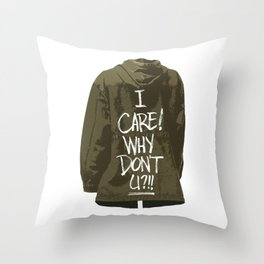 I care! Why don't U?!! Throw Pillow