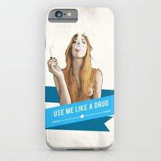 Use Me Like a Drug iPhone 6s Slim Case