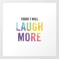 New Year's Resolution - TODAY I WILL LAUGH MORE Art Print