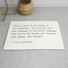 F. Scott Fitzgerald Quote. You Discover That Your Longings Are Universal... You Belong. Rug