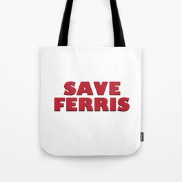 SAVE FERRIS DESIGN, 80s Movie Style Logo, Original Tote Bag