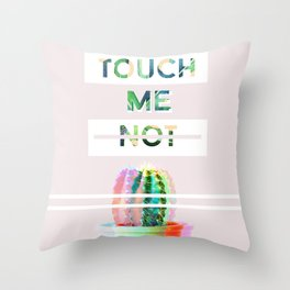 Touch me not Throw Pillow