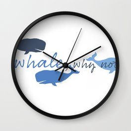 Whale, Why Not? Wall Clock