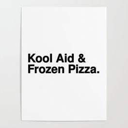 KOOL AID & FROZEN PIZZA Poster