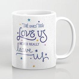 Never leave us Coffee Mug