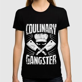 Culinary Gangster - Funny Chef Quote T-shirt