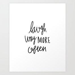 Laugh way more often - typography Art Print
