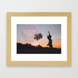 you will never be younger.. Framed Art Print