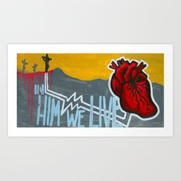 in Him we live Art Print