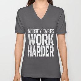Nobody Cares Work Harder Fitness Workout Motivational Unisex V-Neck