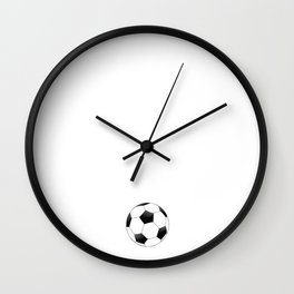 Be the One Everyone Wants to Watch Soccer Wall Clock