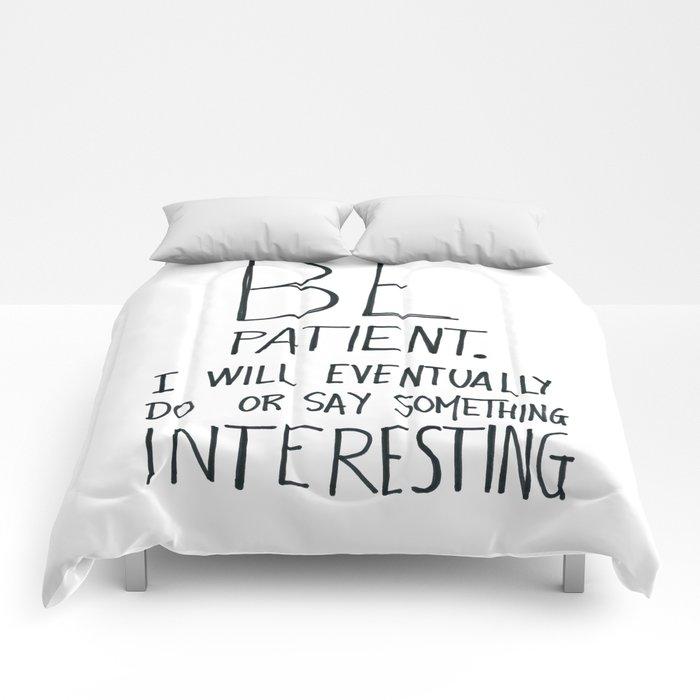 Be patient. Comforters