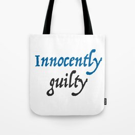 Innocently guilty... Funny Quote Tote Bag