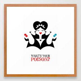 Choose your poison! Framed Art Print