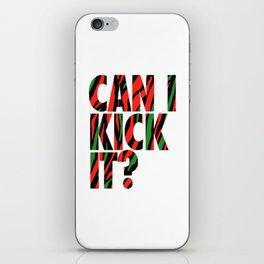 Can I Kick It iPhone Skin