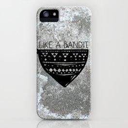 Like a Bandit iPhone Case