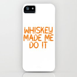 Whiskey Bourbon Helps Alcohol T-Shirt Gift Fathersday new Cat Catlover Kitty iPhone Case