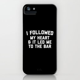 Led Me To Bar Funny Quote iPhone Case