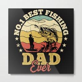 No 1 Best Fishing Dad Ever Metal Print