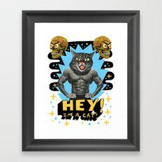 Hey! I'm a cat! Framed Art Print