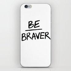 Be Braver iPhone & iPod Skin