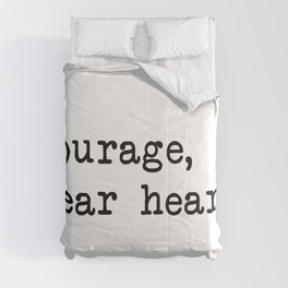 Courage, dear heart Comforters