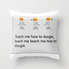 Teach me Throw Pillow