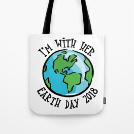 I'm With Her Earth Day 2018 Tote Bag