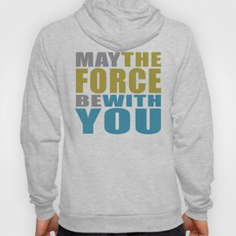 May the force be with you #on black Hoody