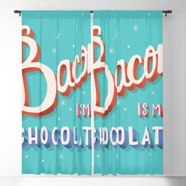 Bacon is my chocolate hand lettering typography modern poster design Blackout Curtain