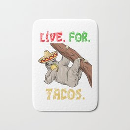 Live For Tacos - Cinco De Mayo Sloth Bath Mat