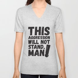 This Aggression Will Not Stand Man Political Art Unisex V-Neck