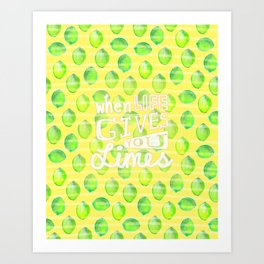 when life gives you limes Art Print