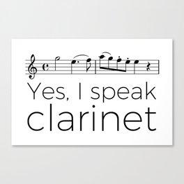 I speak clarinet Canvas Print