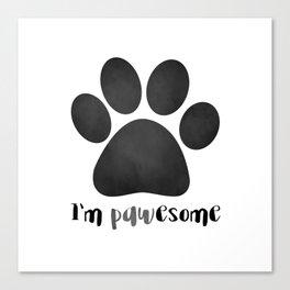 I'm Pawesome - Paw Print Canvas Print