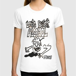 let's drink alcohol T-shirt