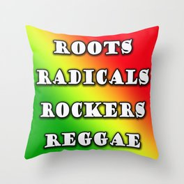 roots, radicals, rockers, reggae Throw Pillow