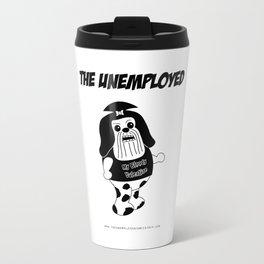 The Unemployed - Daffy Travel Mug