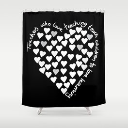 Hearts Heart Teacher White on Black Shower Curtain