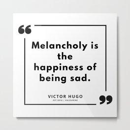 39  | Victor Hugo Quotes | 190830 Metal Print
