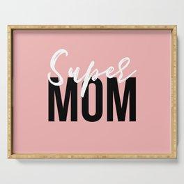 Super mom Serving Tray