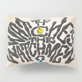 Who Watches The Watchmen Pillow Sham