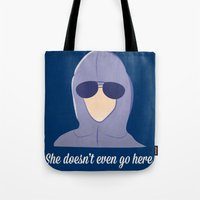 She doesn't even go here!  Tote Bag