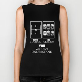 your gearbox and my gearbox you wouldnt undertand racing t-shirts Biker Tank