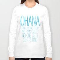 ohana Long Sleeve T-shirts featuring OHANA by Sara Eshak