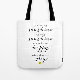 You are my sunshine part 1 Tote Bag