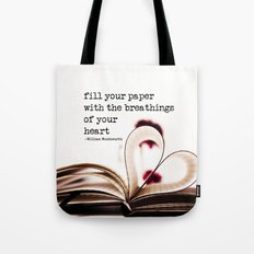 fill your paper with the breathings of your heart - William Wordsworth Tote Bag