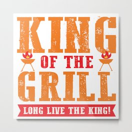 Funny King Of The Grill Party Grilling Summer Gift Metal Print